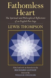 Lewis Thompson, Fathomless Heart, English poet-sage, philosophy, spirituality, East, West, poetry, Enlightenment