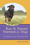 Raw and Natural Nutrition for Dogs by Lew Olson